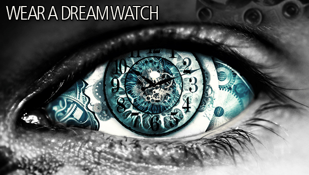 Wear A Dream Watch