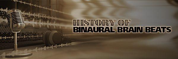 History of Binaural Brain Beats