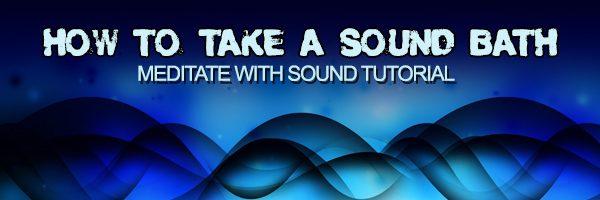 HowTo Take a Sound Bath