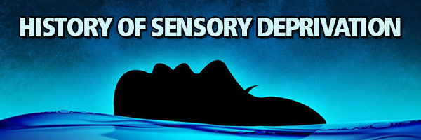 History of Sensory Deprivation
