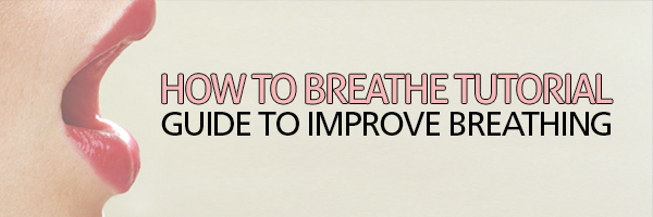 How To Breathe Tutorial
