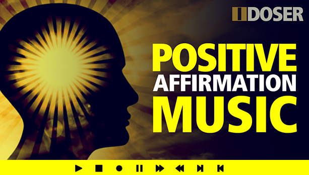 Listen to Positive Affirmation Music