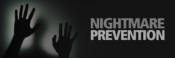 Nightmare Prevention