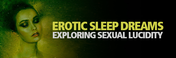 Erotic Sleep Dreams