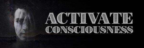 Activate Consciousness