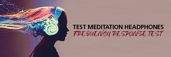 Test Meditation Headphones