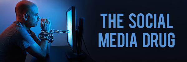 The Social Media Drug