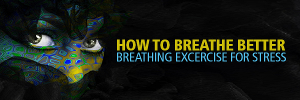 How To Breathe Better