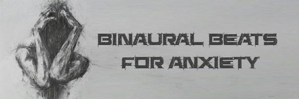 Binaural Beats For Anxiety