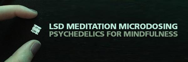 Psychedelics for Mindfulness LSD Meditation Microdosing
