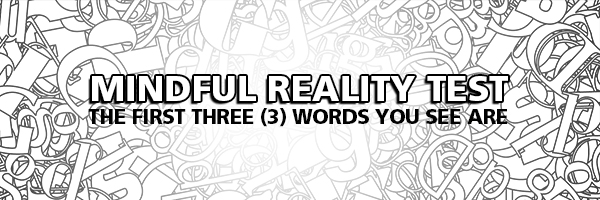 Mindful Reality Test