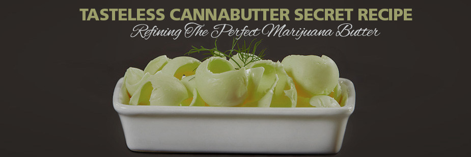 Tasteless Cannabutter Secret Recipe