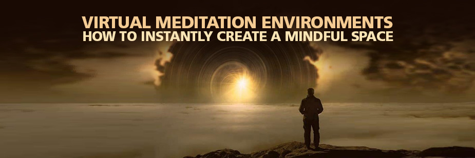 Virtual Meditation Environments