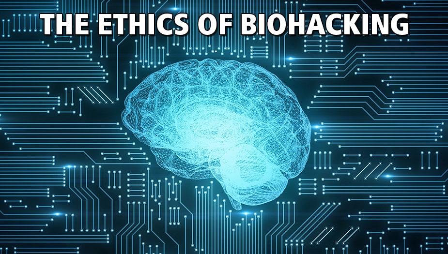 Biohacking Ethics