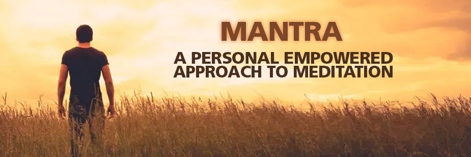 Mantra An Empowered Approach to Meditation