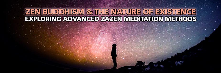 Zazen Meditation Zen Buddhism and The Nature of Existence