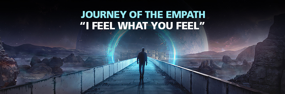 Journey of the Empath I Feel What You Feel