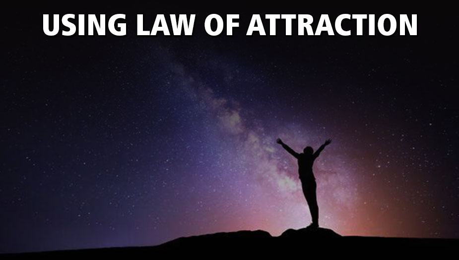 Law of Attraction Explained and Positive Affirmations