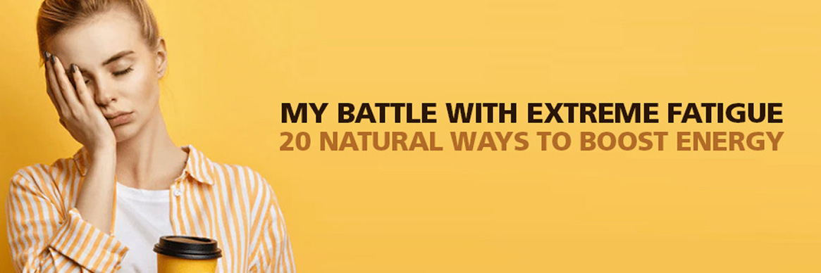 Extreme Fatigue 20 Ways to Boost Energy
